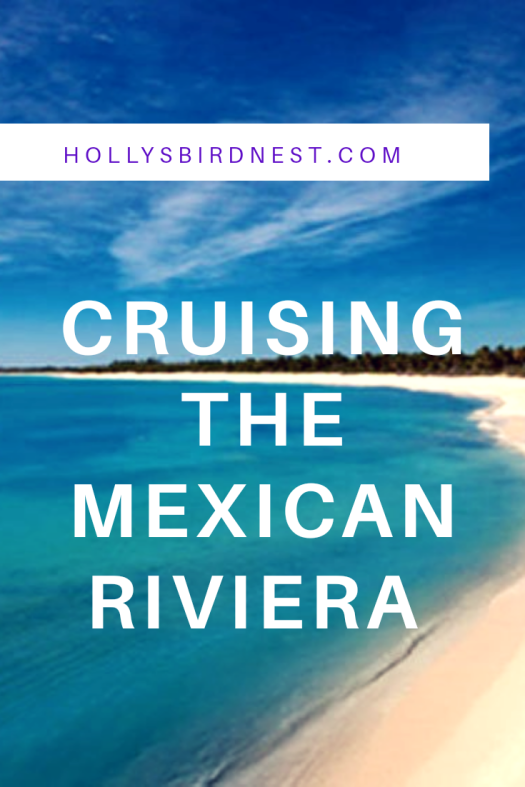 #cruising #Mexico #mexicanriviera #fun #food #tips #safety